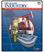 Oil & Gas Industry: OSHA Regulations from Parts 1903, 1904, 1910, & 1926